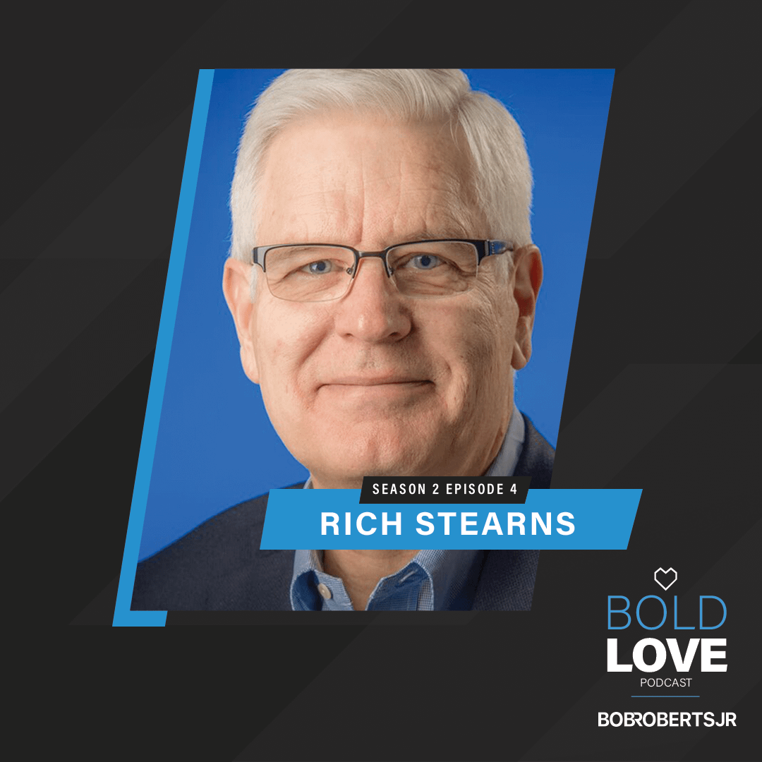 S2E4 – Rich Stearns | Lead (& Live) Like It Matters To God